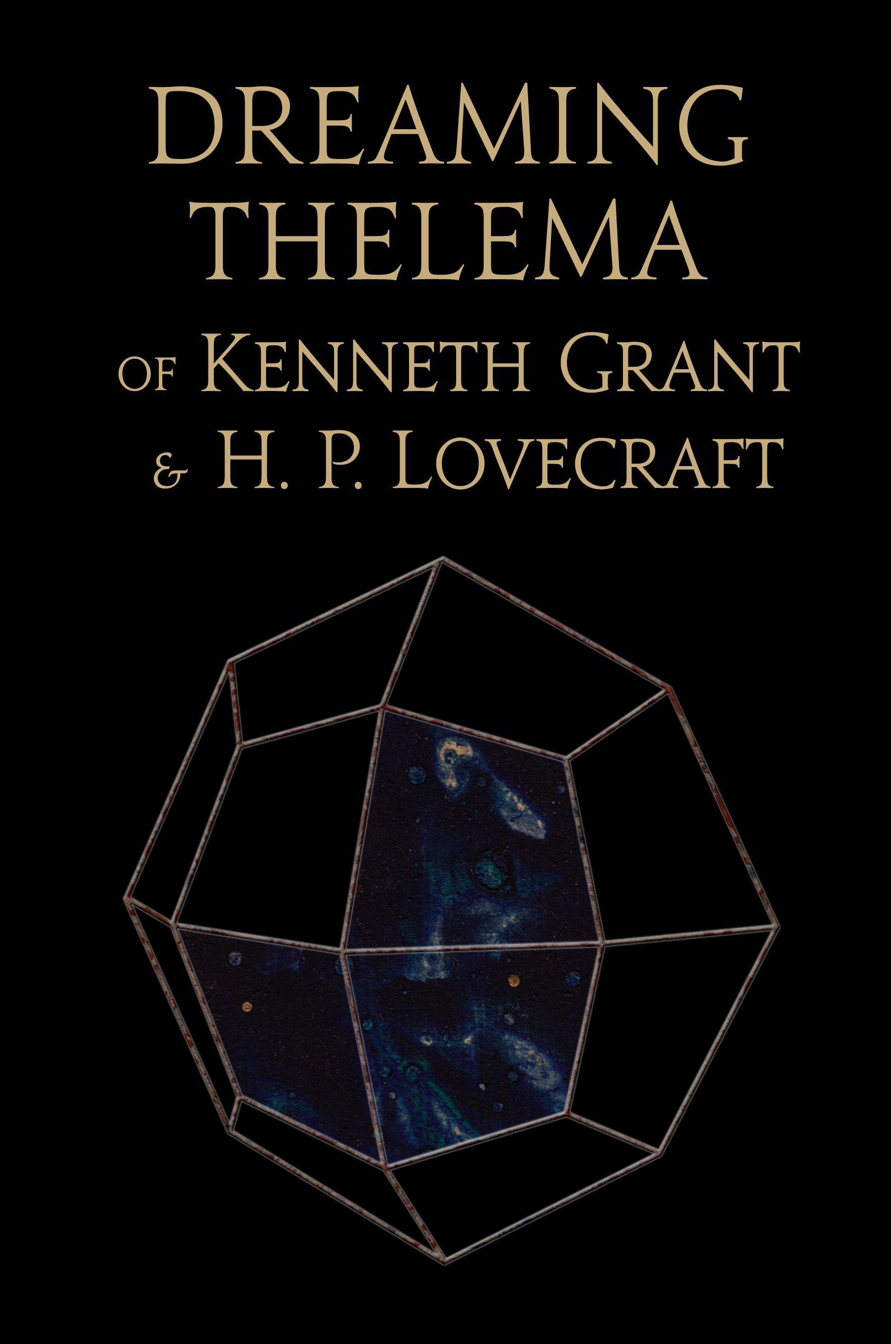 Ordo Astri Books: Dreaming Thelema of Kenneth Grant and H. P. Lovecraft